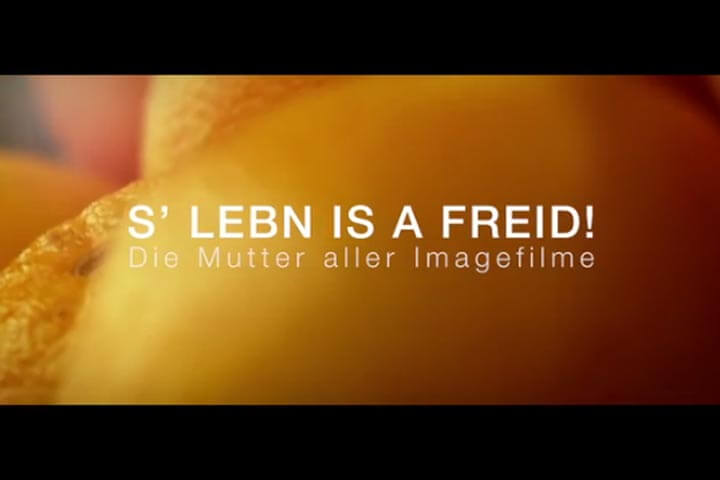 S'Lebn is a Freid! Die Mutter aller Imagefilme