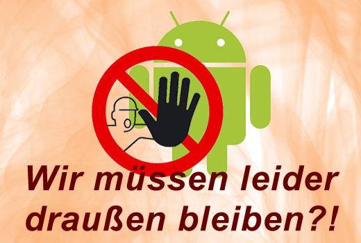 Lasst Android bei der Entwicklung von Apps nicht außen vor!