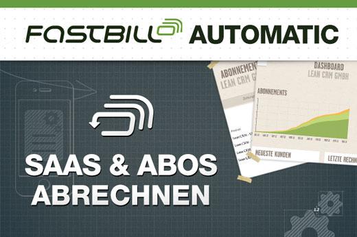FastBill Automatic ermöglicht einfache Abrechnung für SaaS- und Abo-Produkte (Anzeige)
